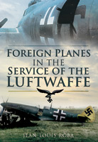 Foreign Planes in the Service of the Luftwaffe