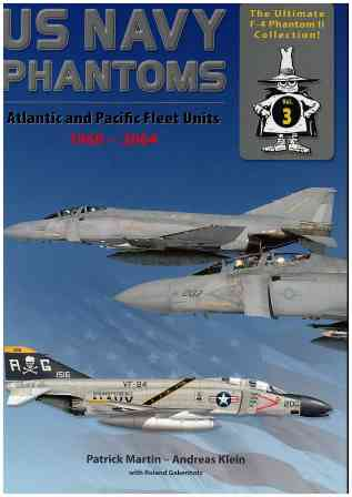 The Ultimate F-4 Phantom II Collection 03: US Navy Phantoms - Atlantic and Pacific Fleet Units 1960-2004