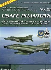 AirDOC Post WW II Combat Aircraft Series No. 01: USAFE Phantoms, Pt. 1 - The MDD F-4 Phantom II über Deutschland