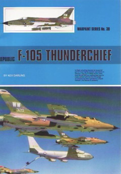 Warpaint No. 38: Republic F-105 Thunderchief
