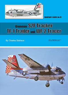 Warpaint No. 76 : Grumman S2F Tracker, TF-1 Trader and WF-2 Tracer