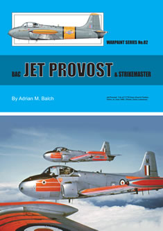 Warpaint No. 82: BAC JET PROVOST & STRIKEMASTER