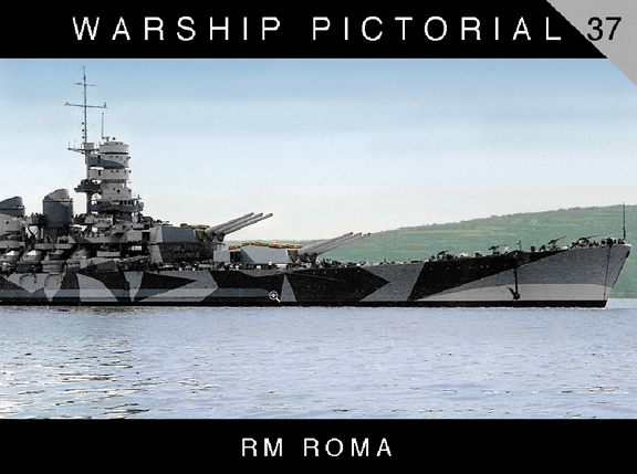 Warship Pictorial 37: RM Roma