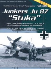 "AirDOC - WW II Combat Aircraft Photo Archiv / ADC 005 - Junkers Ju 87 ""Stuka"", Tl. 1 - The Early Variants A, B, C and R"