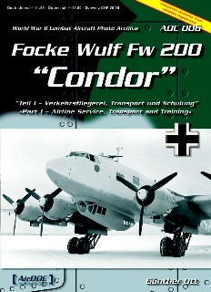 AirDOC - WW II Combat Aircraft Photo Archiv / ADC 006 - Focke-Wulf Fw 200, Tl. 1 - Airline Service, Transport and Training